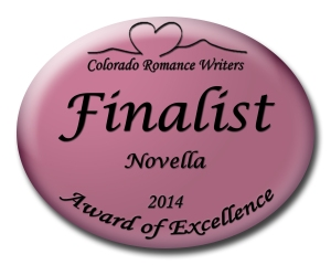 Colorado Romance Writers Award of Excellence Finalist 2014