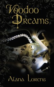 voodoo dreams by alana lorens