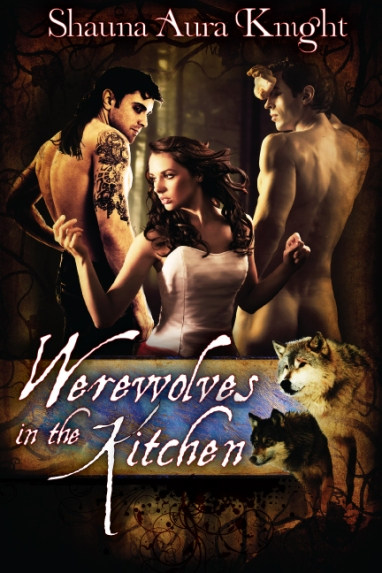 Werewolves in the Kitchen by Shauna Aura Knight