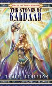 The Stones of Kaldaar by Tameri Etherton