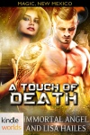 A Touch of Death by Immortal Angel KW