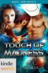 Touch of Madness by ML Guida KW